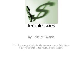 Terrible Taxes