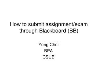 How to  submit assignment/exam through Blackboard (BB)