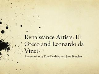Renaissance Artists: El Greco and Leonardo da Vinci