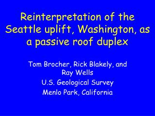 Reinterpretation of the Seattle uplift, Washington, as a passive roof duplex