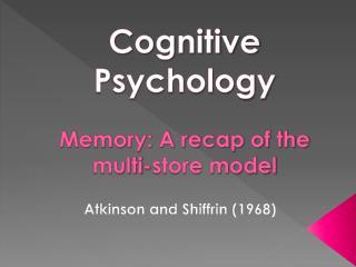 Memory: A recap of the multi-store model