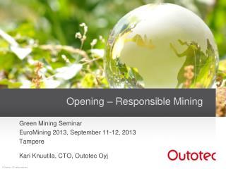 Opening – Responsible Mining