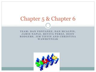 Chapter 5 & Chapter 6