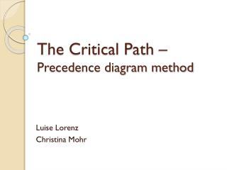 The Critical Path –  Precedence diagram method