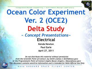 Ocean Color Experiment Ver. 2 (OCE2) Delta Study ~  Concept Presentations ~