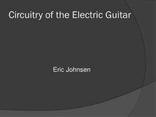 Circuit ry of the Electric Guitar