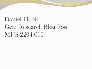 Daniel Hook  Gear  R esearch  B log  P ost  MUS-2204-011