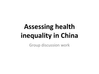 Assessing health inequality in China