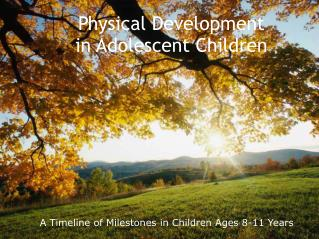 Physical Development in  Adolescent  Children
