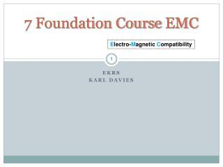 7 Foundation Course EMC
