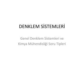 DENKLEM SİSTEMLERİ