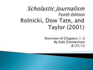Scholastic Journalism Tenth Edition Rolnicki , Dow Tate, and Taylor (2001)