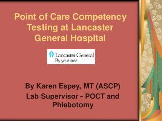 Point of Care Competency Testing at Lancaster General Hospital