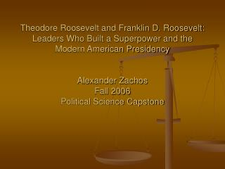 Theodore Roosevelt and Franklin D. Roosevelt:  Leaders Who Built a Superpower and the Modern American Presidency   Alexa