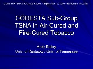CORESTA Sub-Group  TSNA in Air-Cured and  Fire-Cured Tobacco