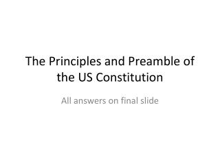 The Principles and Preamble of the US Constitution