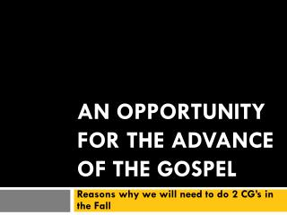An opportunity for the advance of the gospel