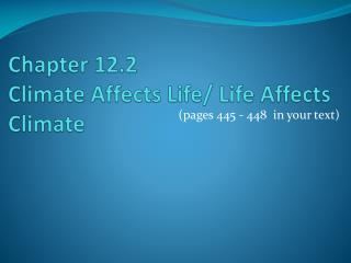 Chapter 12.2  Climate Affects Life/ Life Affects Climate
