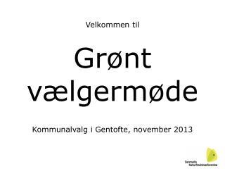 Grønt vælgermøde Kommunalvalg i Gentofte, november 2013