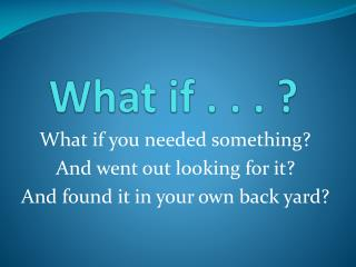 What if . . . ?