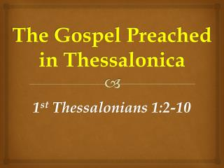 The Gospel Preached in Thessalonica