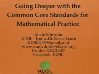 Going Deeper with the Common  Core Standards for Mathematical Practice