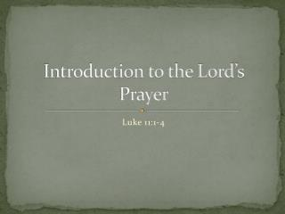 Introduction to the Lord�s Prayer