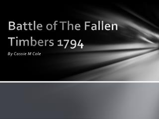 Battle of The Fallen Timbers 1794
