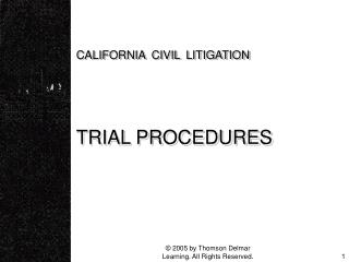 CALIFORNIA CIVIL LITIGATION   TRIAL PROCEDURES