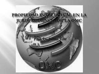 Propiedad intelectual en la jurisprudencia de la  omc