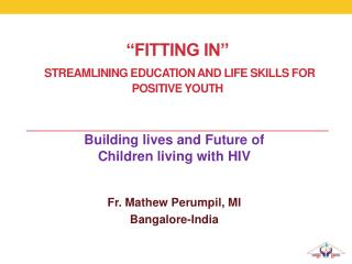 """""""Fitting in"""" Streamlining education and life skills for positive youth"""