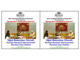 Ujjal Banerjee (Vocal) George Ruckert (Harmonium) Harshal Tole (Tabla) May 7, 2011