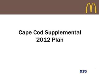 Cape Cod Supplemental 2012  Plan
