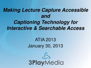 Making Lecture Capture  Accessible and
