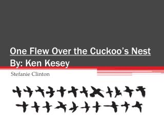 One Flew Over the Cuckoo's Nest By: Ken Kesey
