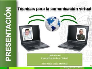 Técnicas para la comunicación virtual