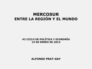 MERCOSUR ENTRE LA REGIÓN Y EL MUNDO