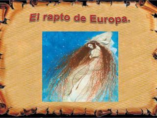El rapto de Europa .