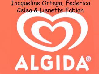 Jacqueline  Ortega , Federica  Celea  &  Lienette Fabian