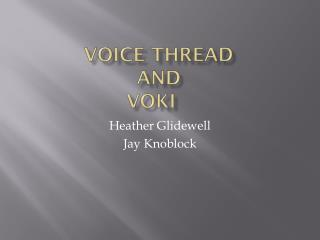 Voice Thread and voki