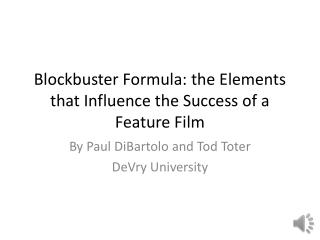 Blockbuster Formula: the Elements that Influence the Success of a Feature  F ilm
