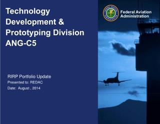 Technology Development  & Prototyping  Division ANG-C5