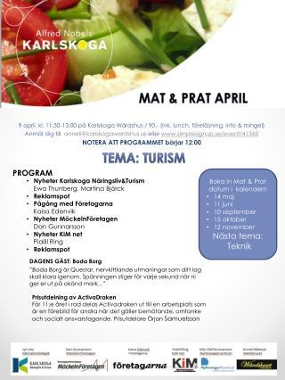 9 april  kl. 11:30-13:00 på Karlskoga  Wärdshus  / 90,- (ink. lunch, föreläsning, info & mingel)