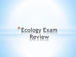 Ecology Exam Review
