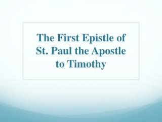 The  First  Epistle of  St. Paul the Apostle  to Timothy