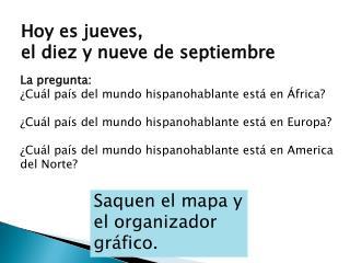 La  pregunta : ¿ Cuál país  del  mundo hispanohablante está  en  África ?
