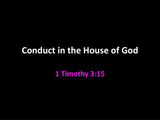 Conduct in the House of God