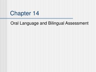 Oral Language and Bilingual Assessment
