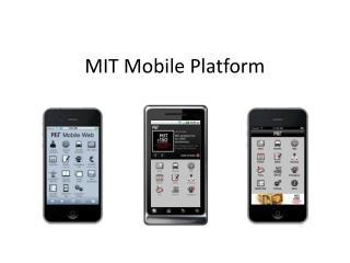 MIT Mobile  Platform