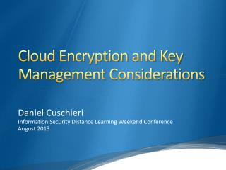Cloud Encryption  and Key Management Considerations